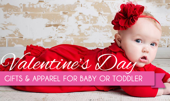 Valentine's Day Gifts and Apparel for Your Baby or Toddler