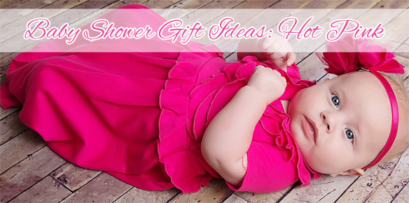 Baby Shower Gift Ideas: Hot Pink